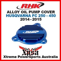 RHK ALLOY OIL PUMP COVER BLUE HUSQVARNA FC 250 FC250 350 FC350 450 FC450 14-2015
